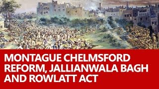 Montague Chelmsford Reform, Jallianwala Bagh, and Rowlatt Act by Roman Saini [UPSC/IAS]