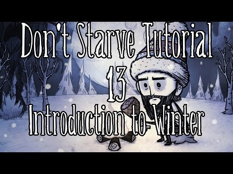 [Don't Starve Tutorial] Episode 13: Introduction to Winter
