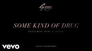 G-Eazy - Some Kind Of Drug (Lincoln Jesser Remix)[Audio] ft. Marc E. Bassy