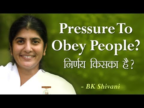 Pressure To Obey People?: 30a: BK Shivani (English Subtitles)