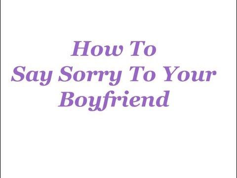 How To Say Sorry To Your Boyfriend