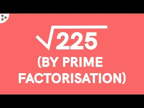 How do we Find the Square Root of a Number using the Prime Factorisation Method? Part 1