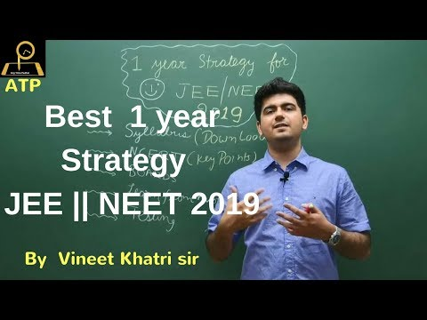 Best Strategy for JEE|| NEET 2019 - By Vineet Khatri Sir