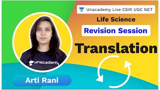 Revision Session | Translation | Life Science | Arti Rani | Unacademy