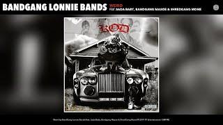 BandGang Lonnie Bands - Weird (feat. Sada Baby, Bandgang Masoe & ShredGang Mone) (Audio)