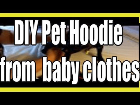 DIY Pet Hoodie -crafted from upcycled baby clothes