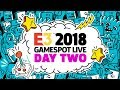 E3 2018 Exclusive Gameplay Demos Interviews And Special Guests GameSpot Stage Show Day 2
