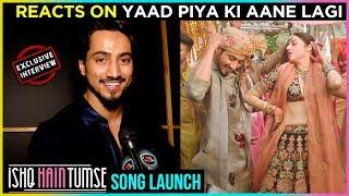 Team 07 Mr. Faisu REACTS On His Cameo In Song Yaad Piya Ki Aane Lagi   Ishq Hai Tumse Song Launch