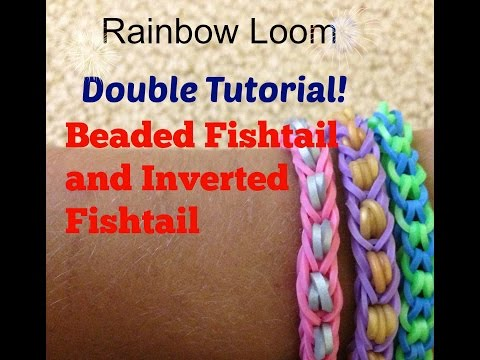 Rainbow Loom Double Tutorial! Beaded fishtail and Inverted fishtail