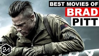 Top 10 Best Brad Pitt Movies That Prove He Is A Legend!