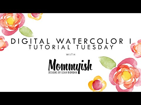 Tutorial Tuesday - Digital Watercolor I in Photoshop