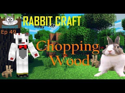Rabbit Craft EP 49 Chopping Wood