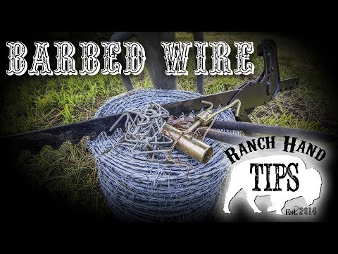 Barbed Wire Fencing, Repair, Stretching, Installing - Ranch Hand Tips