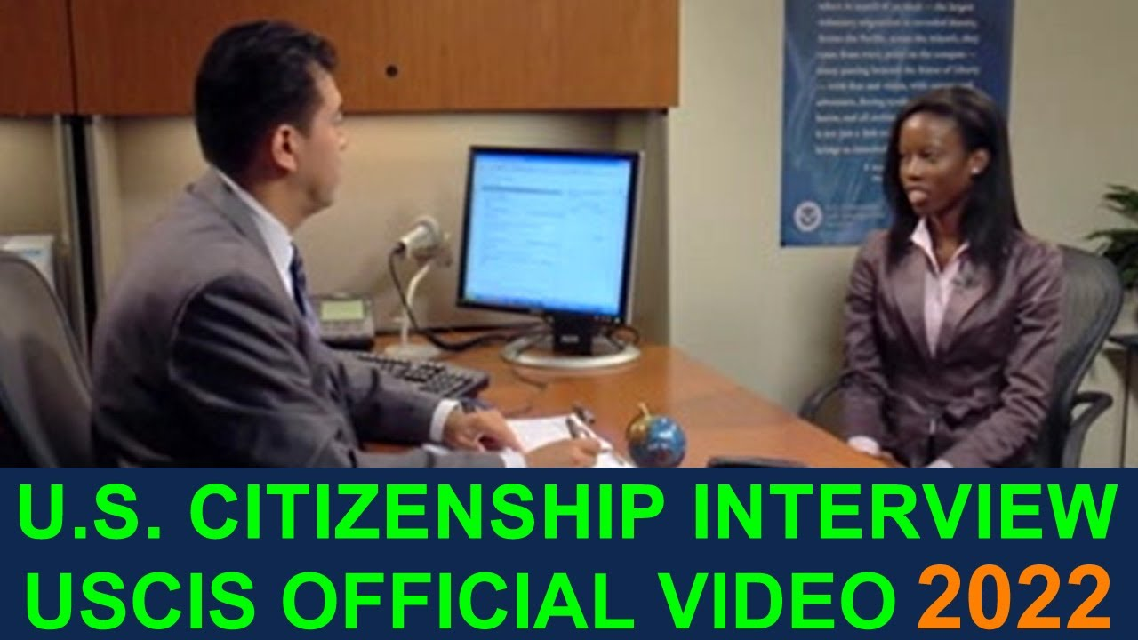 U.S. CITIZENSHIP INTERVIEW AND TEST 2021 (FULL OFFICIAL USCIS VIDEO)