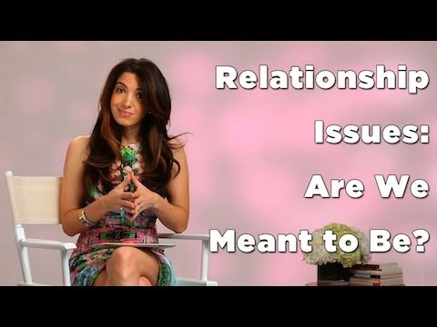 Relationship Issues: Are You And Your Partner Meant To Be?