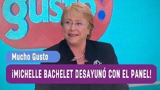 ¡La presidenta Michelle Bachelet desayunó con el panel! - Mucho Gusto 2017