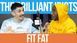 Fit Fat | Brilliant Idiots with Charlamagne Tha God and Andrew Schulz