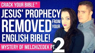 ✍️ Jesus' Prophecy REMOVED from your BIBLE (Melchizedek prophecy Part 2) Ft. NathanH83