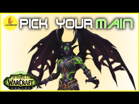 WoW Legion: Pick Your Main! - Tips