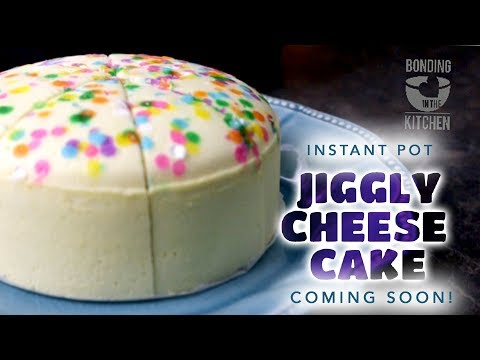 Instant Pot Jiggly Cheese Cake - Coming Soon