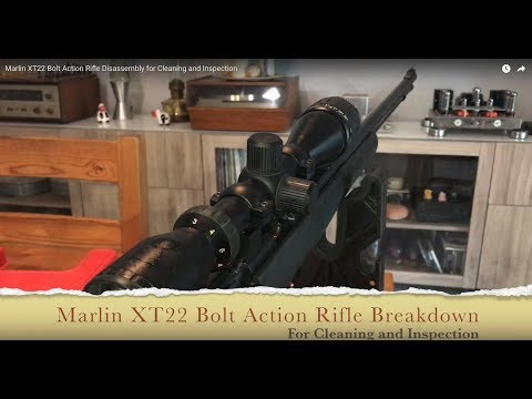 Marlin XT22 Bolt Action Rifle Disassembly for Cleaning and Inspection