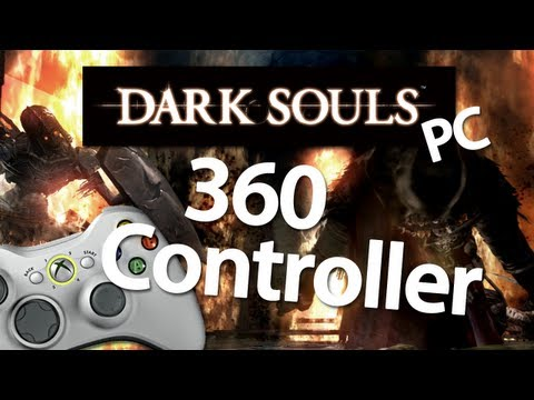 Dark Souls PC With Xbox 360 Controller