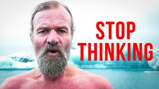 What if You Stopped Thinking All the Time? – Wim Hof, The Iceman