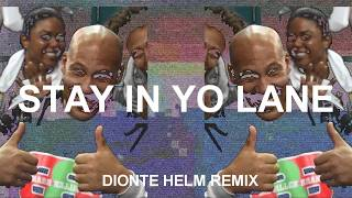 STAY IN YO LANE REMIX