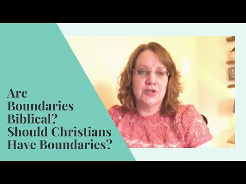 Are Boundaries Biblical? |  What Are Boundaries? | Should Christians Have Boundaries?