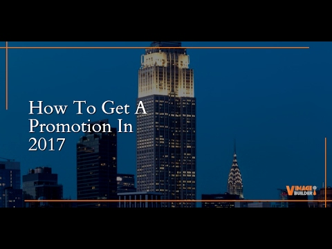 How To Get A Promotion In 2017