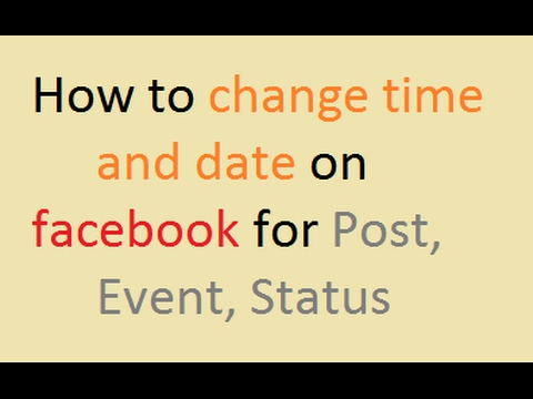 How to Change Facebook Post Date and Time