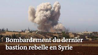 Syrie : le dernier bastion rebelle sous les bombes