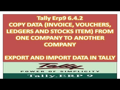 Tally Erp9 6.4.2 Copy Data (Invoice, Vouchers & Ledgers) From One Company To Another