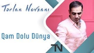 Tərlan Novxanı - Qəm Dolu Dünya 2019 (Offical Music Video)