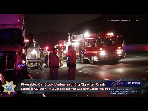 Riverside: Car Wedged Under Semi Truck, Victim in Critical Condition