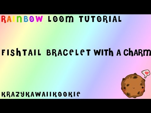 Rainbow Loom Tutorial: How to make a fishtail bracelet with a charm