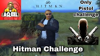 HITMAN CHALLENGE ONLY PISTOL IN PUBG MOBILE | AQEEL GAMING | AQEEL
