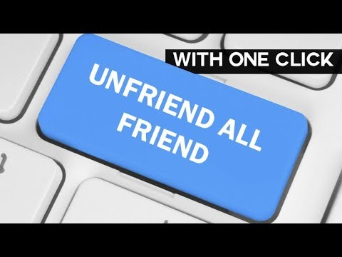 Unfriend all Facebook friends With One Click 2018