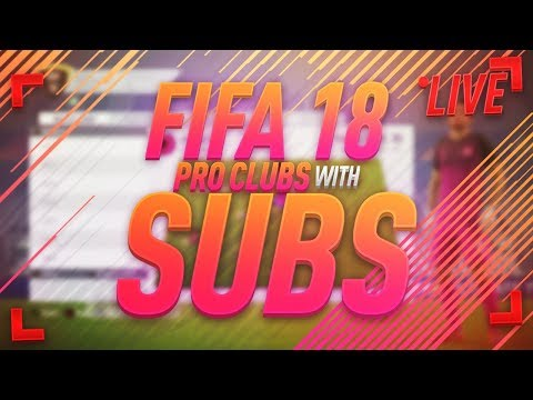 FIFA 18 | Pro Clubs Subscriber Games *LIVE*