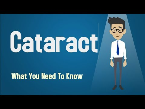 Cataract - What You Need To Know