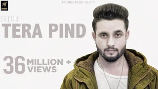 Tera Pind | R Nait | Official Music Video | Latest Punjabi Songs 2018 | Humble Music