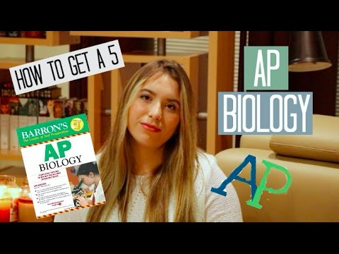 HOW TO GET A 5: AP Biology