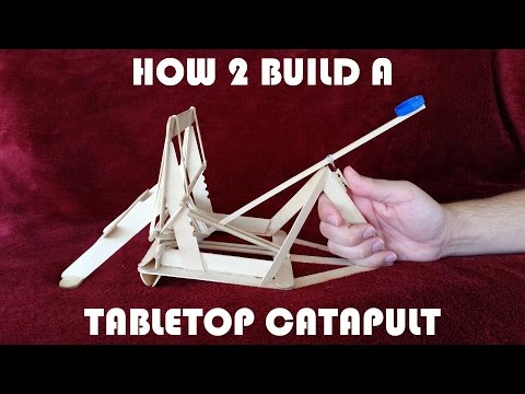 How 2 Build a Tabletop Catapult! (In an hour or less)
