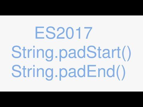ES2017 String.padStart() String.padEnd() (2017 Javascript)