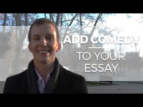 How to Add Comedy to your College Essay