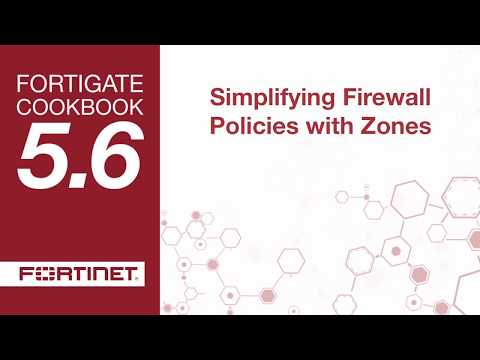 FortiGate Cookbook - Simplifying Firewall Policies with Zones (5.6)