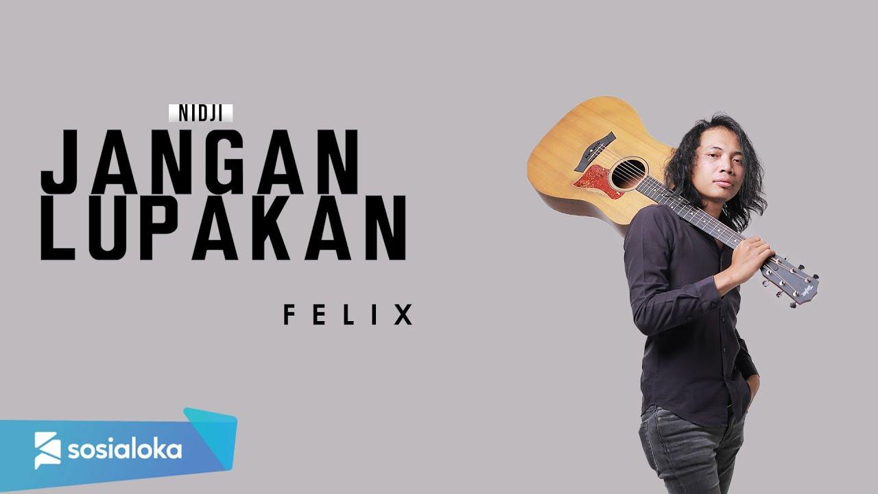 Felix Irwan - Jangan Lupakan