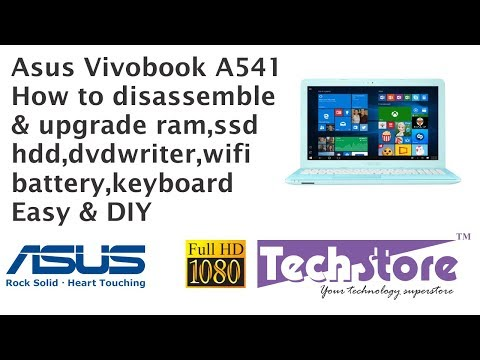 Asus A541 : How to Disassemble & Upgrade ram ssd hdd dvdwriter keyboard wifi easy diy