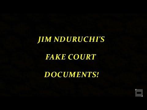 THE TRUTH BEHIND JIM NDURUCHI'S FAKE COURT DOCUMENTS