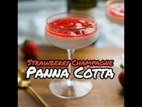 Panna Cotta with Strawberries & Champagne Recipe
